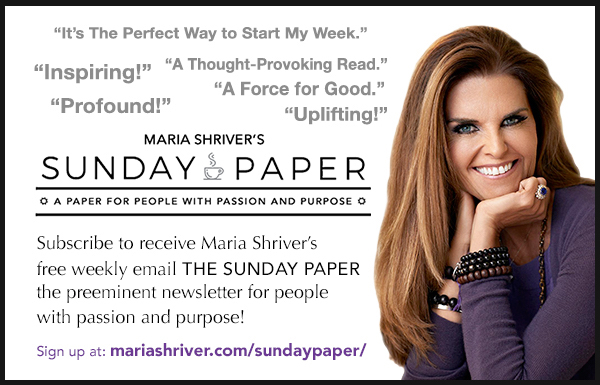 "IMPORTANT INFORMATION FROM MARIA SHRIVER'S ""SUNDAY PAPER"""